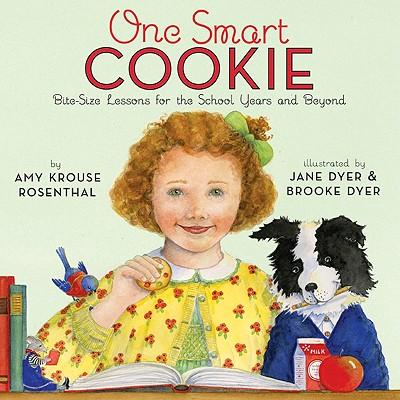 One Smart Cookie By Rosenthal, Amy Krouse/ Dyer, Jane (ILT)/ Dyer, Brooke (ILT)