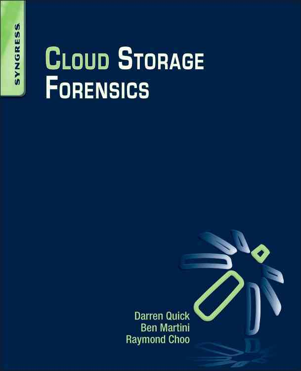 Cloud Storage Forensics By Quick, Darren/ Martini, Ben/ Choo, Raymond