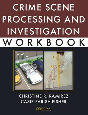 Crime Scene Processing and Investigation Workbook By Parish, Casie L./ Ramirez, Christine R.